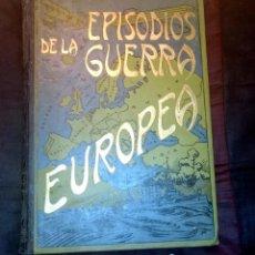 Libros antiguos: EPISODIOS DE LA GUERRA EUROPEA - TOMO 5. Lote 51326916
