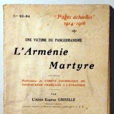 Libros antiguos: GRISELLE, L'ABBÉ EUGÈNE - PAGES ACTUELLES 1914-1916. L'ARMÉNIE MARTYRE - PARIS 1916. Lote 51237442