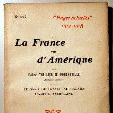 Libros antiguos: THELLIER DE PONCHHEVILLE, L'ABBÉ - PAGES ACTUELLES 1914-1916. LA FRANCE VUE D'AMÈRIQUE - PARIS 1918. Lote 51237451