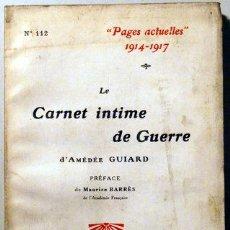 Libros antiguos: GUIARD, AMÈDÉE - PAGES ACTUELLES 1914-1916. LE CARNET INTIME DE GUERRE - PARIS 1917. Lote 51237462