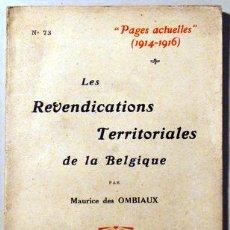 Libros antiguos: OMBIAUX, MAURICE DES - PAGES ACTUELLES 1914-1916. LES REVENDICATIONS TERRITORIALES DE LA BELGIQUE -. Lote 51237465