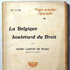 Libros antiguos: CARTON DE WIART, HENRY - PAGES ACTUELLES 1914-1916. LA BELGIQUE BOULEVARD DU DROIT - PARIS 1916. Lote 51237479