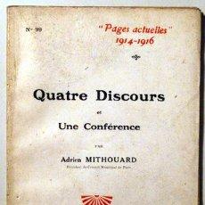 Libros antiguos: MITHOUARD, ADRIEN - PAGES ACTUELLES 1914-1916. QUATRE DISCOURS ET UNE CONFÉRENCE - PARIS 1916. Lote 51237480