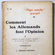 Libros antiguos: PAGES ACTUELLES 1914-1916. COMMENT LES ALLEMANDS FONT L'OPINION - PARIS 1915. Lote 51237482
