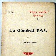 Libros antiguos: BLANCHON, G. - PAGES ACTUELLES 1914-1916. LE GÉNÉRAL PAU - PARIS 1915. Lote 51237496