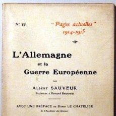 Libros antiguos: SAUVEUR, ALBERT - PAGES ACTUELLES 1914-1916. L'ALLEMAGNE ET LA GUERRE EUROPÉENNE - PARIS 1915. Lote 51237498