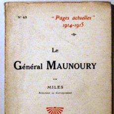 Libros antiguos: MILES - PAGES ACTUELLES 1914-1915. LE GÉNÉRAL MAUNOURY - PARIS 1915. Lote 51237504