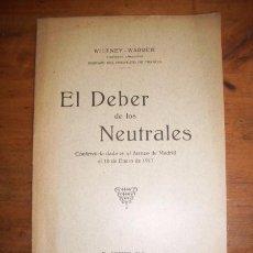 Libros antiguos: WITNEY-WARREN. EL DEBER DE LOS NEUTRALES : CONFERENCIA [...] ATENEO DE MADRID EL 10 DE ENERO DE 1917. Lote 51472025