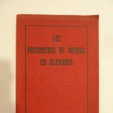 Libros antiguos: LOS PRISIONEROS DE GUERRA EN ALEMANIA - CA. 1917 - PANFLETO 1ª GUERRA MUNDIAL - FOTOGRAFÍA. Lote 53139163