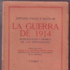 Libros antiguos: PAGES Y AGUILAR, ANTONIO: LA GUERRA DE 1914. LA GUERRA DE 1915. 4 VOLS. (COMPLETA). Lote 53185672
