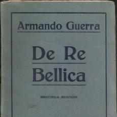 Libros antiguos: DE RE BELLICA / A. GUERRA. BCN : C. SEITHER, 1916. 19X12 CM. 238 P.. Lote 53573853