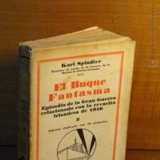 Alte Bücher - EL BUQUE FANTASMA. Episodio de la Gran Guerra relacionado con la revuelta irlandesa de 1916-SPINDLER - 54795266