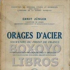 Libros antiguos: JÜNGER, ERNST. ORAGES D'ACIER. SOUVENIRS DU FRONT DE FRANCE. TRADUCTION FRANÇAISE PAR F. GRENIER. Lote 54804687
