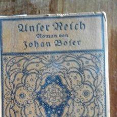 Libros antiguos: NAZIS- UNFER REICH, ( NUESTRO REICH) ROMANCE ALEMAN GOTICO, POR JOHAN BOJER ,BERLIN. Lote 55079223