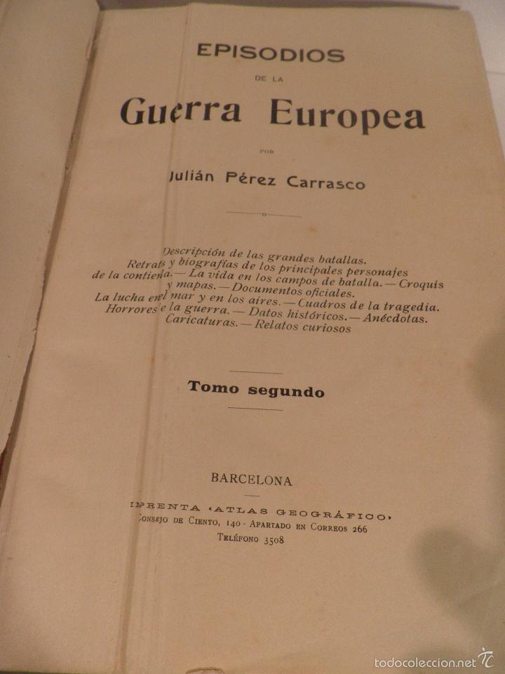 EPISODIOS DE LA GUERRA EUROPEA TOMO 2º, PEREZ CARRASCO JULIAN, 1918 (Libros antiguos (hasta 1936), raros y curiosos - Historia - Primera Guerra Mundial)