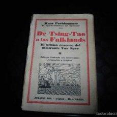 Libros antiguos: DE TSING-TAO A LAS FALKLANDS.EL ULTIMO CRUCERO DEL ALMIRANTE VON SPEE.HANS POCHHAMMER.GIL EDITOR 19. Lote 56468423