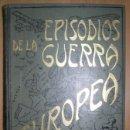 Libros antiguos: PEREZ CARRASCO, J: EPISODIOS DE LA GUERRA EUROPEA IV . Lote 57438680