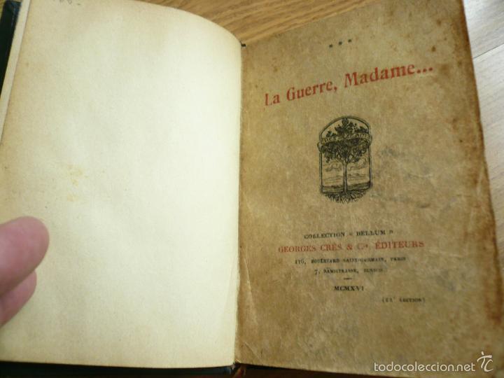 Libros antiguos: LA GUERRE, MADAME. PAUL GÉRALDY. GEORGES CRÈS ET CIE, EDITEURS. PARIS - ZURICH, 1916 - Foto 5 - 57477930