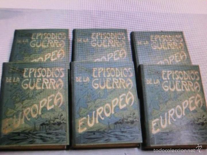 PRIMERA GUERRA MUNDIAL. EPISODIOS DE LA GRAN GUERRA.COMPLETA EN 6 TOMOS. (Libros antiguos (hasta 1936), raros y curiosos - Historia - Primera Guerra Mundial)