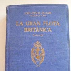 Libros antiguos: LA GRAN FLOTA BRITANICA (1914-16). OPERACIONES NAVALES INGLESAS EN EL MAR DEL NORTE . DESDE LA....... Lote 61021521