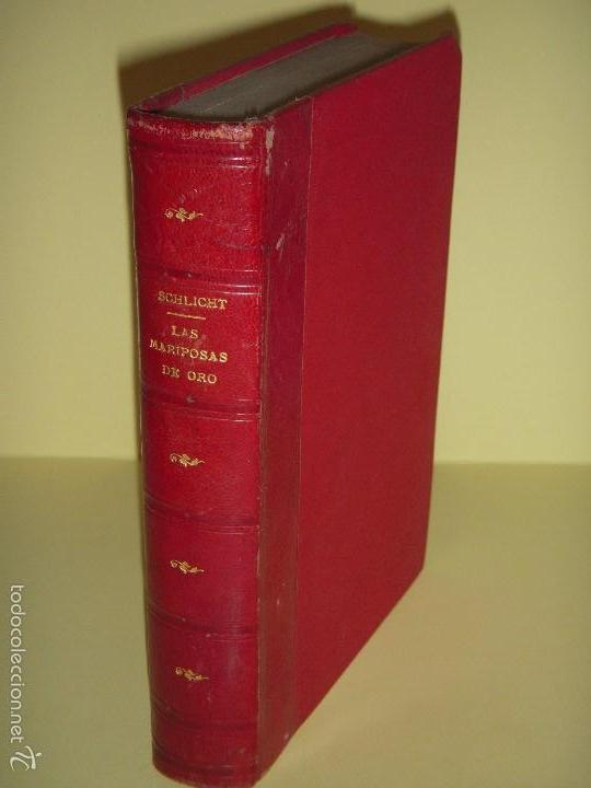 LAS MARIPOSAS DE ORO - BARON VON SCHLICHT - BIBLIOTECA CORONA, 1915 1ª EDICION EN CASTELLANO (Libros antiguos (hasta 1936), raros y curiosos - Historia - Primera Guerra Mundial)