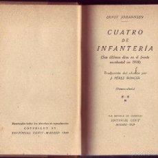 Libros antiguos: CUATRO DE INFANTERIA. ERNST JOHANNSEN. (SUS ÚLTIMOS DÍAS EN EL FRENTE OCCIDENTAL EN 1918). ED CÉNIT. Lote 58130765