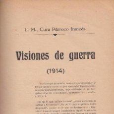 Libros antiguos: L. M. VISIONES DE GUERRA. 1914. MADRID, 1915.. Lote 57990956