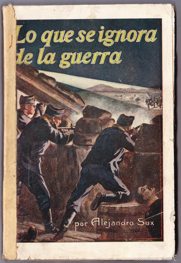 LO QUE SE IGNORA DE LA GUERRA - CRONICAS ESCRITAS - ALEJANDRO SUX (Libros antiguos (hasta 1936), raros y curiosos - Historia - Primera Guerra Mundial)