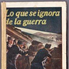 Libros antiguos: LO QUE SE IGNORA DE LA GUERRA - CRONICAS ESCRITAS - ALEJANDRO SUX. Lote 58481105