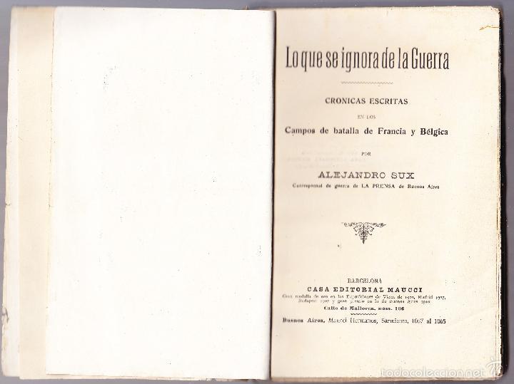 Libros antiguos: LO QUE SE IGNORA DE LA GUERRA - CRONICAS ESCRITAS - ALEJANDRO SUX - Foto 2 - 58481105