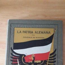 Libros antiguos: LIBRO LA PATRIA ALEMANA - GONZALO DE QUESADA - 1913 - VER FOTOS ADICIONALES, CONTIENE ILUSTRACIONES. Lote 58488911