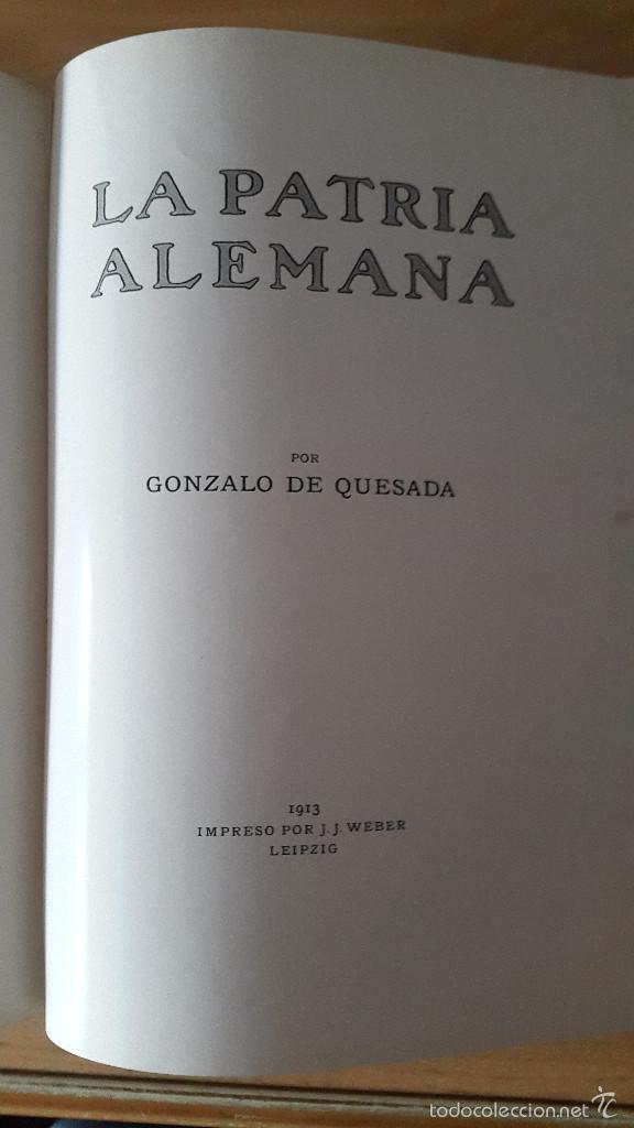 Libros antiguos: LIBRO LA PATRIA ALEMANA - GONZALO DE QUESADA - 1913 - VER FOTOS ADICIONALES, CONTIENE ILUSTRACIONES - Foto 3 - 58488911