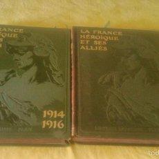Libros antiguos: LA FRANCE HÉROÏQUE ET SES ALLIÉS 1914-1916 ET 1916-1919. Lote 58644219