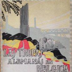 Libros antiguos: LAS TROPAS ALEMANAS EN BELGICA,IMPRESIONES DE UN COMBATIENTE. LUIS DE FRANCHIMONT.. Lote 60788599