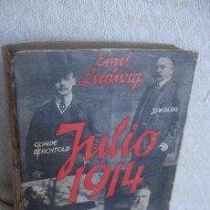 Libros antiguos: LUDWIG, EMIL: JULIO, 1914 EL MES TRAGICO. Lote 63427192
