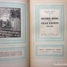 Libros antiguos: MATEO MILLE: HISTORIA NAVAL DE LA GRAN GUERRA 1914-1918, JOAQUÍN GIL, 1932. Lote 67977281