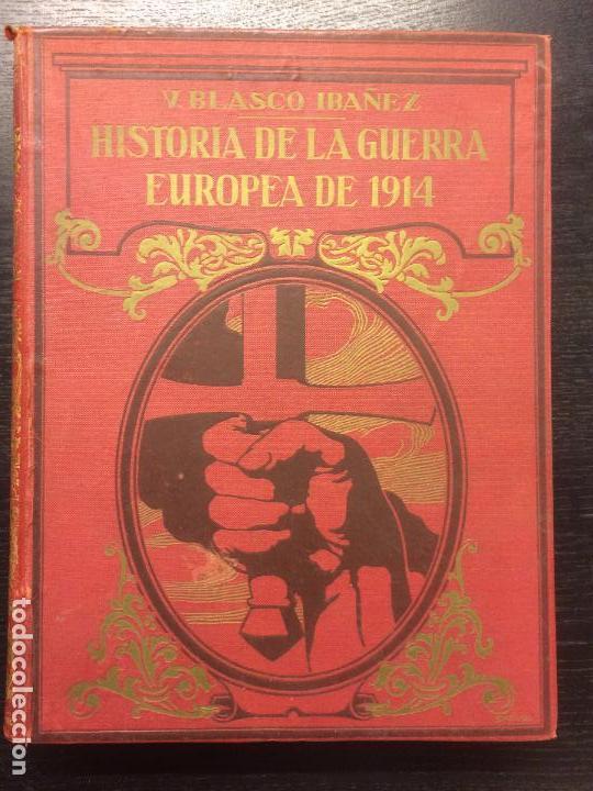HISTORIA DE LA GUERRA EUROPEA DE 1914, VICENTE BLASCO IBAÑEZ (Libros antiguos (hasta 1936), raros y curiosos - Historia - Primera Guerra Mundial)