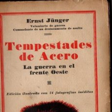 Libros antiguos: ERNST JUNGER : TEMPESTADES DE ACERO (IBERIA, 1930). Lote 229242625