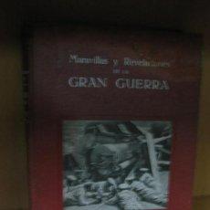 Libros antiguos: MARAVILLAS Y REVELACIONES DE LA GRAN GUERRA. MIGUEL GISTAU Y VICENTE VALERO. ED. MAUCCI.. Lote 72112035