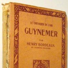 Libros antiguos: BORDEAUX, HENRY - LE CHEVALIER DE L'AIR GUYNEMER - PARIS 1925. Lote 72020169
