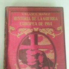 Libros antiguos: HISTORIA DE LA GUERRA EUROPEA DE 1914 - TOMO VI - VICENTE BLASCO IBÁÑEZ (PROMETEO, 1920). Lote 74078827