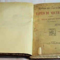 Libros antiguos: 'ALFONSO XIII Y LA GUERRA. ESPEJO DE NEUTRALES' POR VÍCTOR ESPINÓS MOLTÓ. EDITA TIP DE LA 'REVISTA D. Lote 74173299