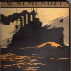 Libros antiguos: SEMENOFF : LA AGONÍA DE UN ACORAZADO (BARRAL, S. F.). Lote 74176531
