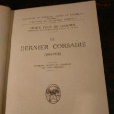 Libros antiguos: COMTE FELIX LUCKNER. LE DERNIER CORSAIRE (1914-1918). 1929. 1ª GUERRA MUNDIAL. Lote 75224971