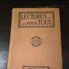 Libros antiguos: REVISTA LECTURES POUR TOUS (SEMESTRE COMPLETO 1-10 -1917 AL 15-3-1918). HACHETTE, 1ª GUERRA MUNDIAL. Lote 76480927