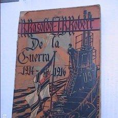 Libros antiguos: DE LA GUERRA NAVAL Y TERRESTRE 1914-1916. R.RASOLDEL-JUAN B.ROBERT. 1916.. Lote 76741615