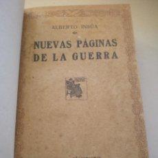 Libros antiguos: LIBRO, NUEVAS PAGINAS DE LA GUERRA, ALBERTO INSUA, RENACIMIENTO, 288 PAG,. Lote 77672181