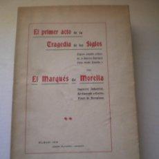 Libros antiguos: LIBRO, EL PRIMER ACTO DE LA TRAGEDIA DE LOS SIGLOS, MARQUES DE MORELLA, 1916. Lote 77672429