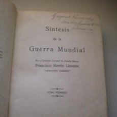 Libros antiguos: LIBRO, SINTESIS DE LA GUERRA MUNDIAL, FRANCISCO MARTIN LLORENTE, TOMO PRIMERO 1920, 314 PAG. Lote 77846353