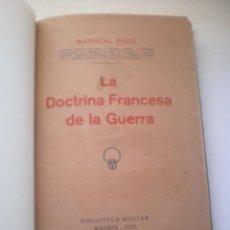Libros antiguos: LIBRO, LA DOCTRINA FRANCESA DE LA GUERRA, MARISCAL FOCH, 1920, 274 PAG. Lote 77856037
